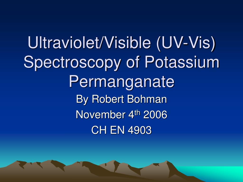 Ultraviolet/Visible (UV-Vis) Spectroscopy of Potassium Permanganate