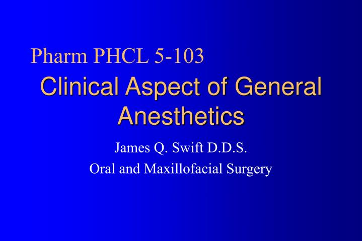 clinical aspect of general anesthetics n.