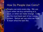 how do people use coins