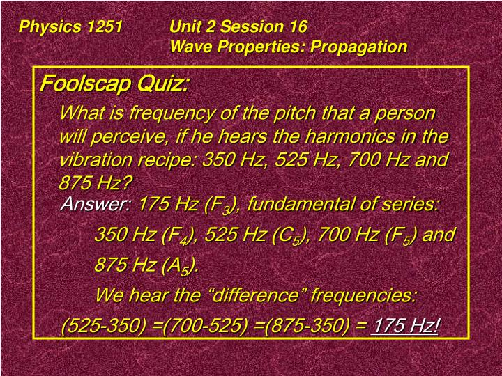 Physics 1251 unit 2 session 16 wave properties propagation