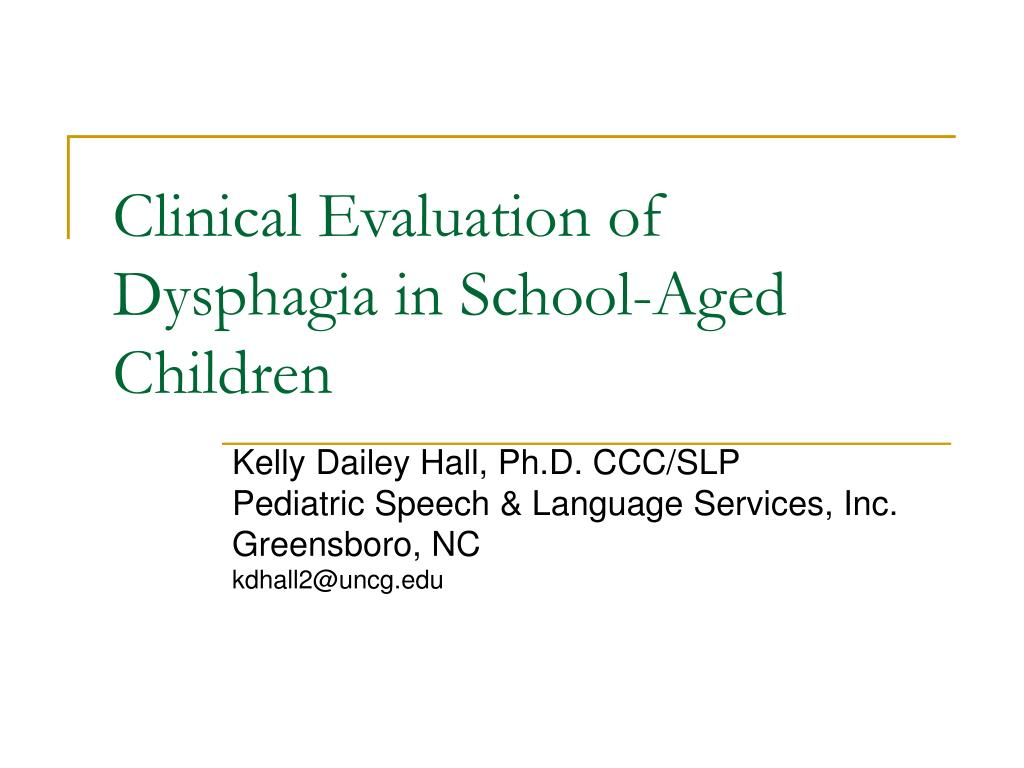 clinical evaluation of dysphagia in school aged children l.