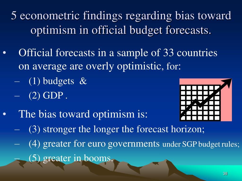 5 econometric findings regarding bias toward optimism in official budget forecasts.