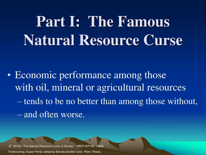 Part i the famous natural resource curse