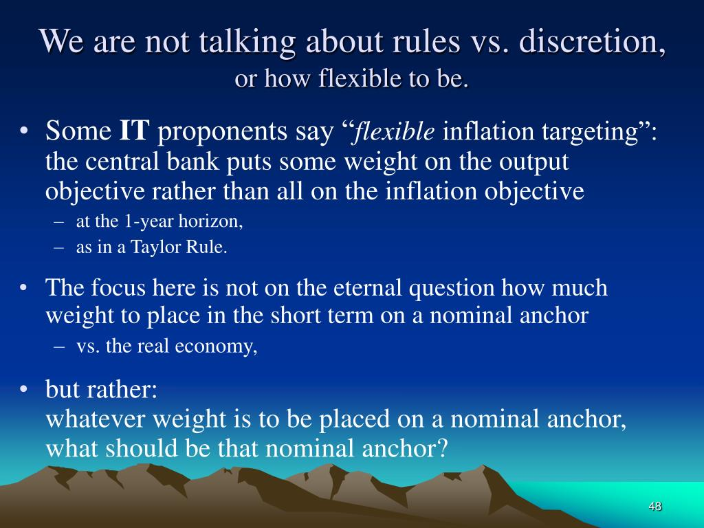 We are not talking about rules vs. discretion,