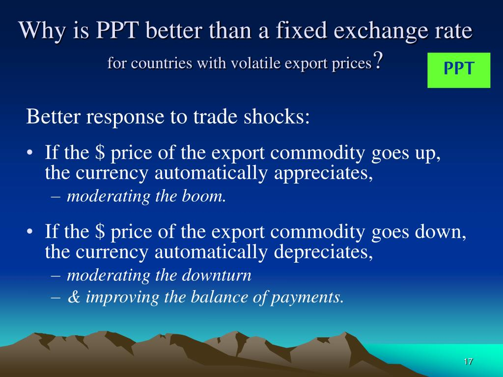 Why is PPT better than a fixed exchange rate