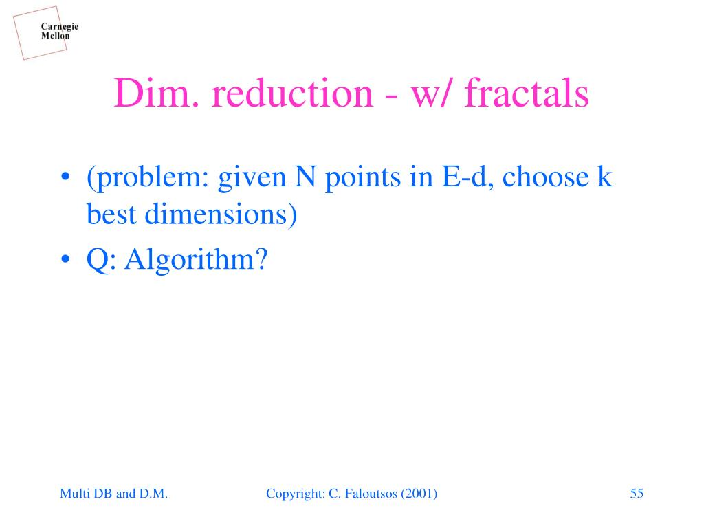(problem: given N points in E-d, choose k best dimensions)