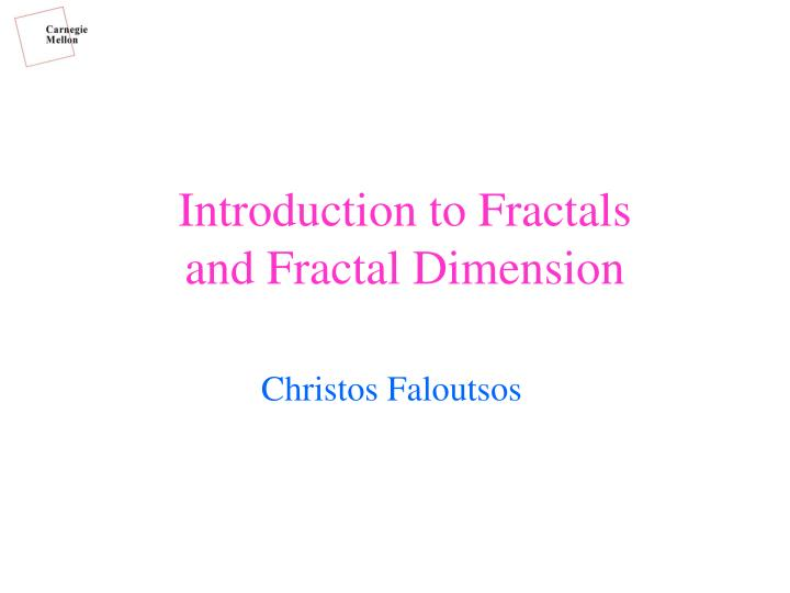 introduction to fractals and fractal dimension n.