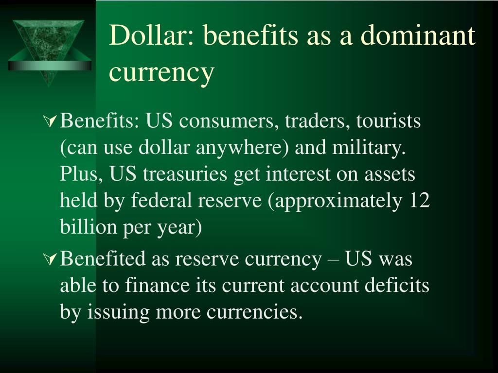 Dollar: benefits as a dominant currency