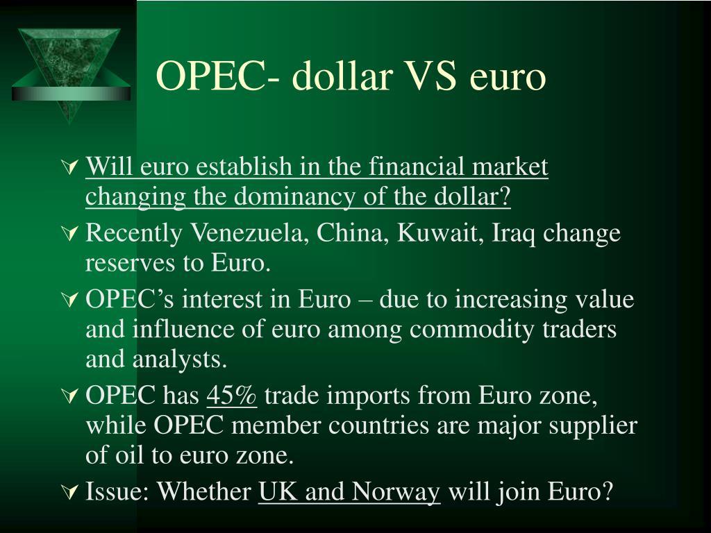 OPEC- dollar VS euro