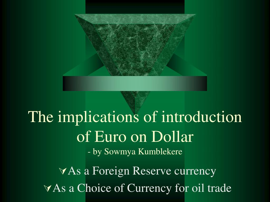 The implications of introduction of Euro on Dollar