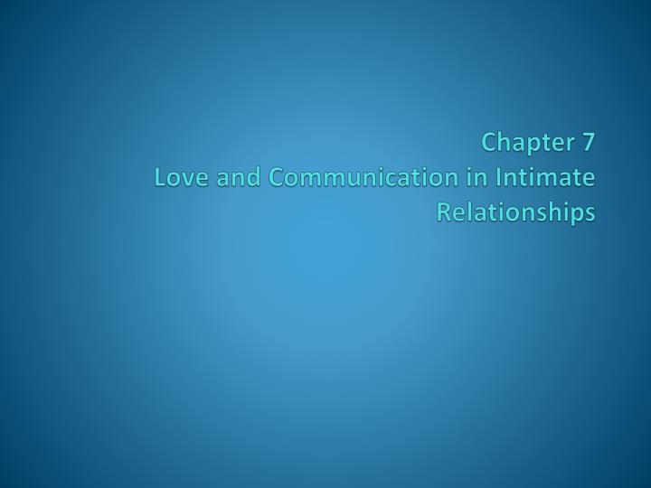 chapter 7 love and communication in intimate relationships n.