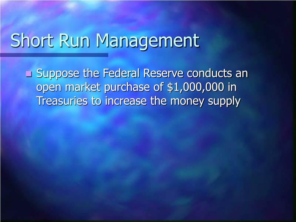 Short Run Management