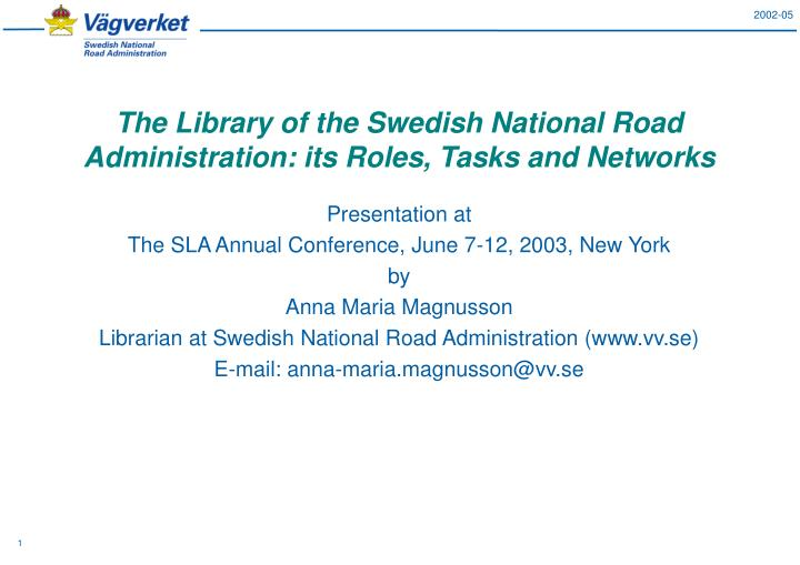 The library of the swedish national road administration its roles tasks and networks