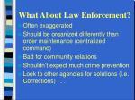 what about law enforcement