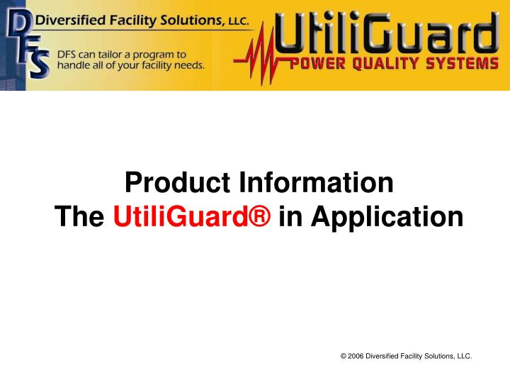 Product information the utiliguard in application