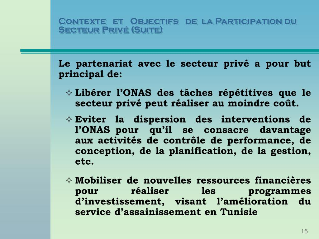 Contexte   et   Objectifs   de  la Participation du Secteur Privé (Suite)