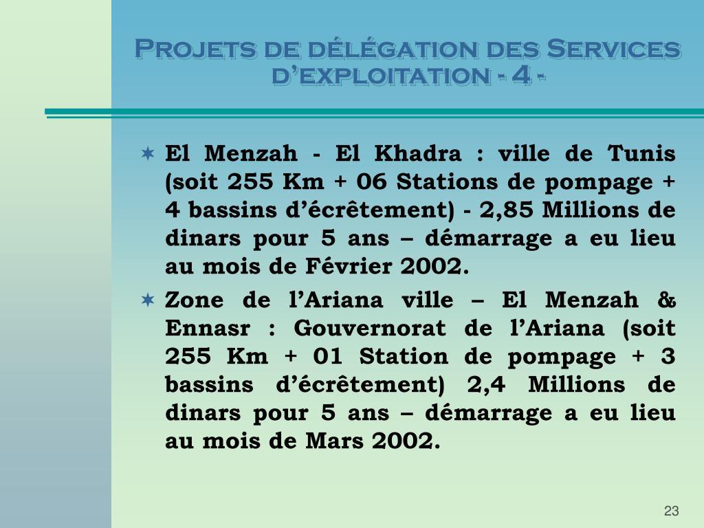 Projets de délégation des Services d'exploitation - 4 -