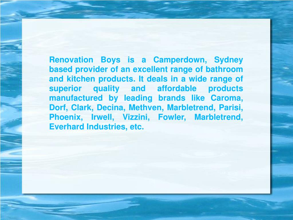 Renovation Boys is a Camperdown, Sydney based provider of an excellent range of bathroom and kitchen products. It deals in a wide range of superior quality and affordable products manufactured by leading brands like Caroma, Dorf, Clark, Decina, Methven, Marbletrend, Parisi, Phoenix, Irwell, Vizzini, Fowler, Marbletrend, Everhard Industries, etc.