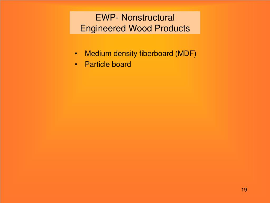 EWP- Nonstructural Engineered Wood Products