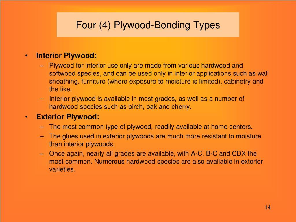 Four (4) Plywood-Bonding Types