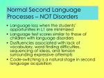 normal second language processes not disorders