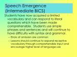 speech emergence intermediate bics
