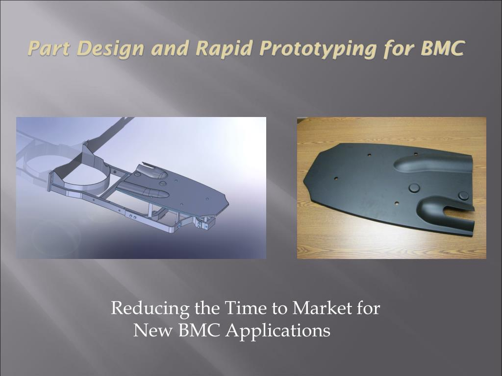 Part Design and Rapid Prototyping for BMC