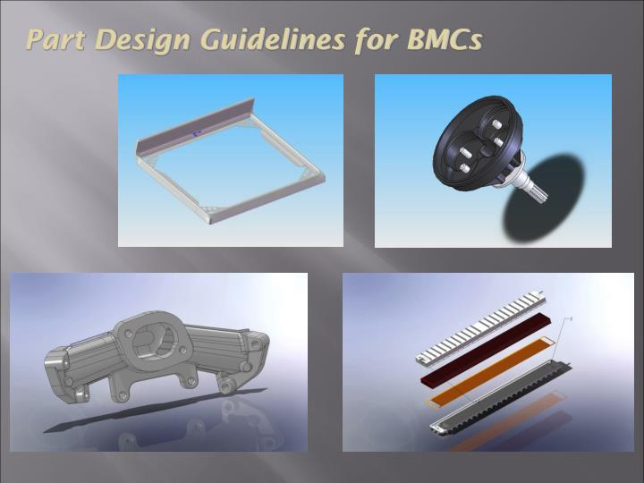 Part Design Guidelines for BMCs