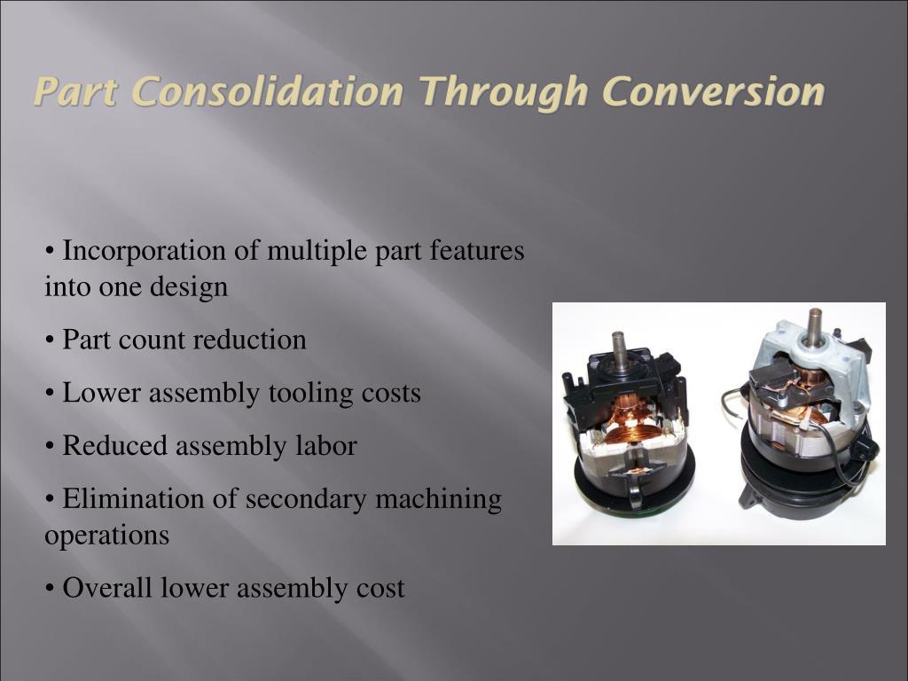 Part Consolidation Through Conversion