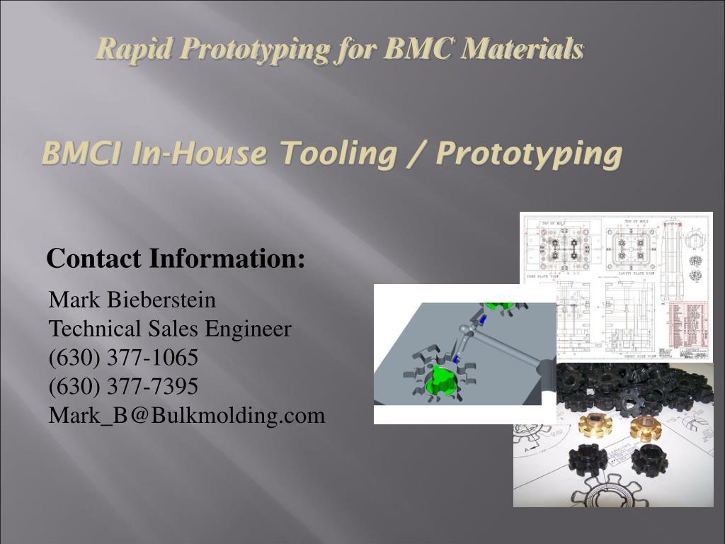 Rapid Prototyping for BMC Materials