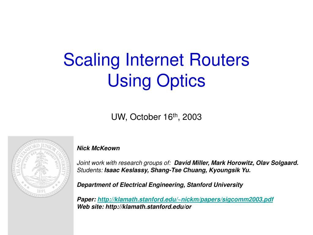 scaling internet routers using optics uw october 16 th 2003 l.