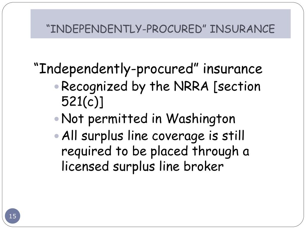 """""""INDEPENDENTLY-PROCURED"""" INSURANCE"""