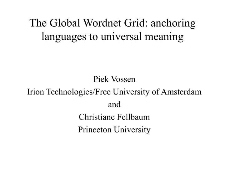 The global wordnet grid anchoring languages to universal meaning