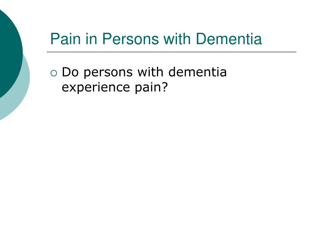 Pain in Persons with Dementia