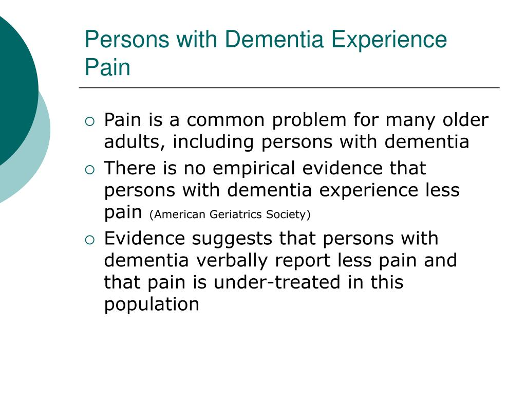 Persons with Dementia Experience Pain
