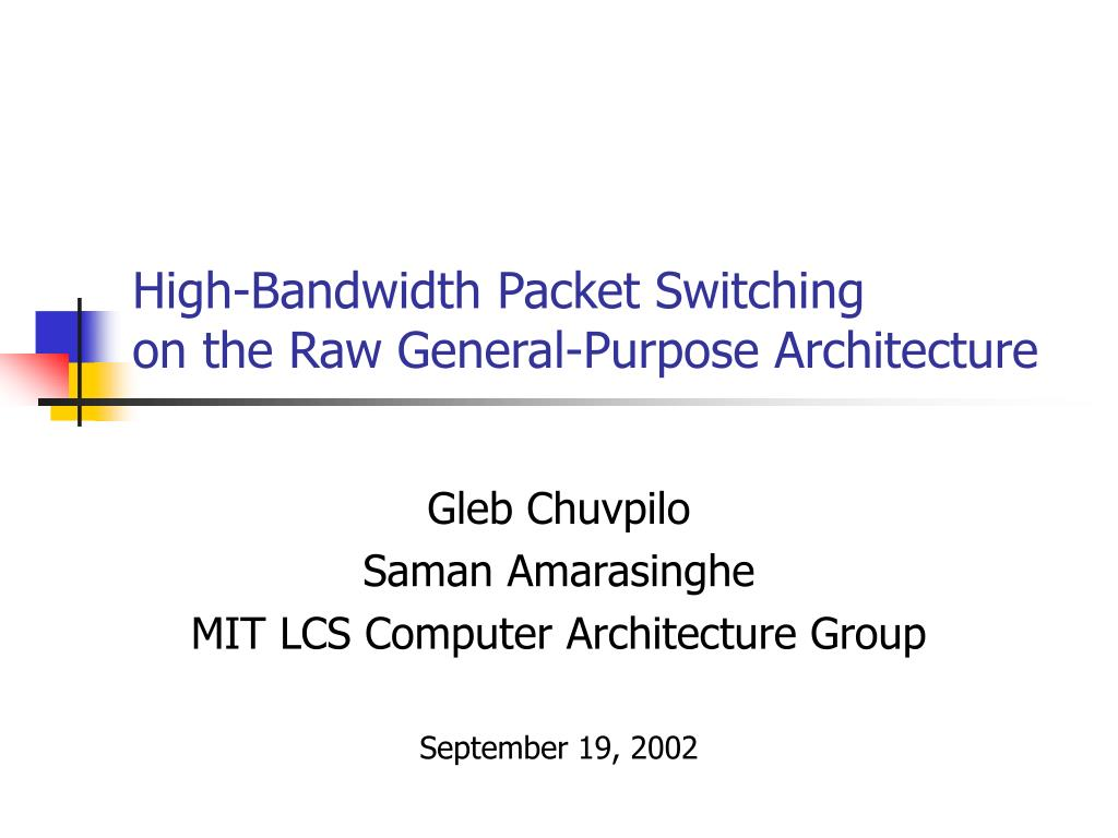 high bandwidth packet switching on the raw general purpose architecture l.