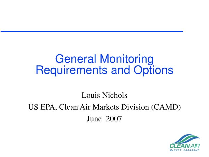 General monitoring requirements and options