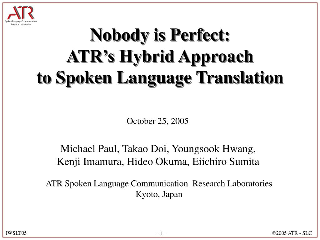 nobody is perfect atr s hybrid approach to spoken language translation l.