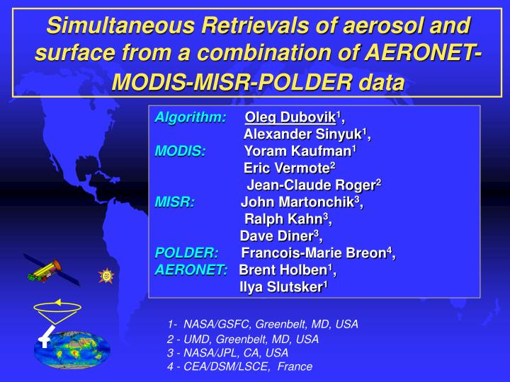 Simultaneous Retrievals of aerosol and surface from a combination of AERONET- MODIS-MISR-POLDER data