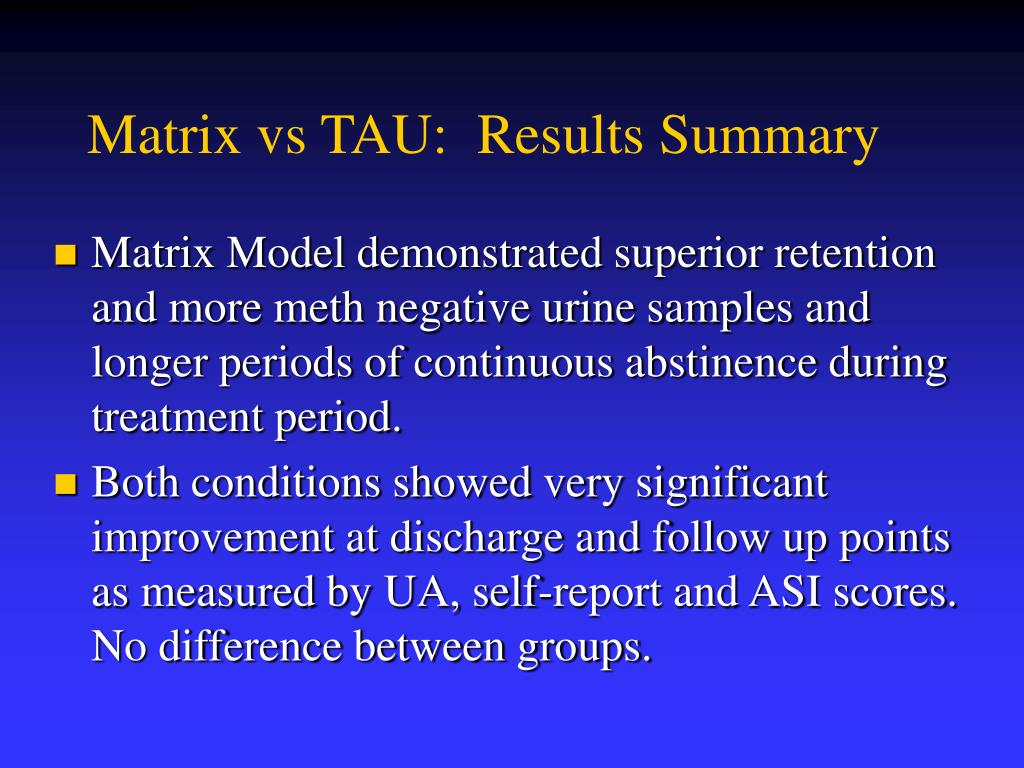 Matrix vs TAU:  Results Summary