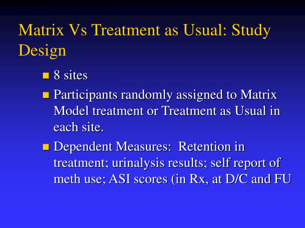 Matrix Vs Treatment as Usual: Study Design