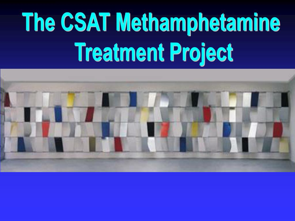 The CSAT Methamphetamine