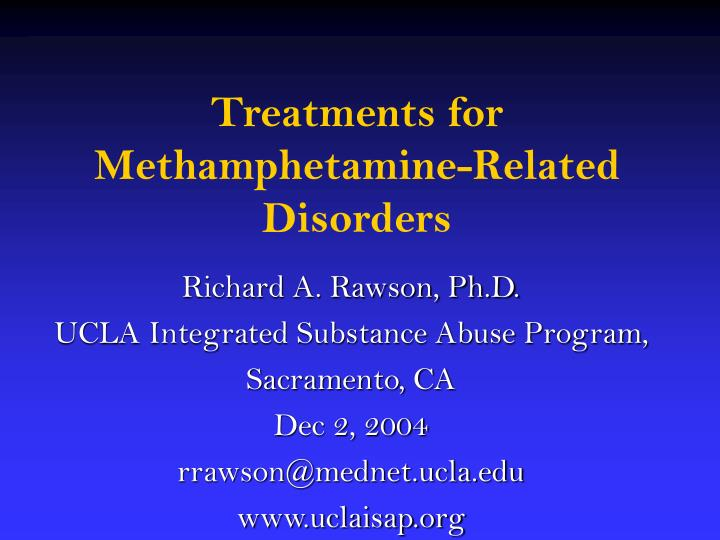 Treatments for methamphetamine related disorders