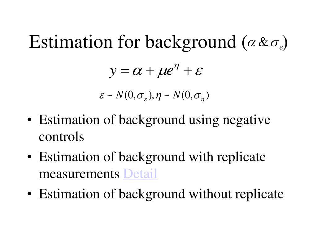 Estimation for background (       )