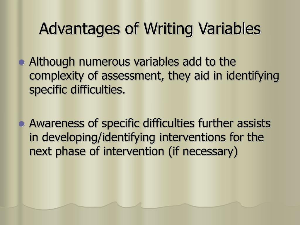Advantages of Writing Variables