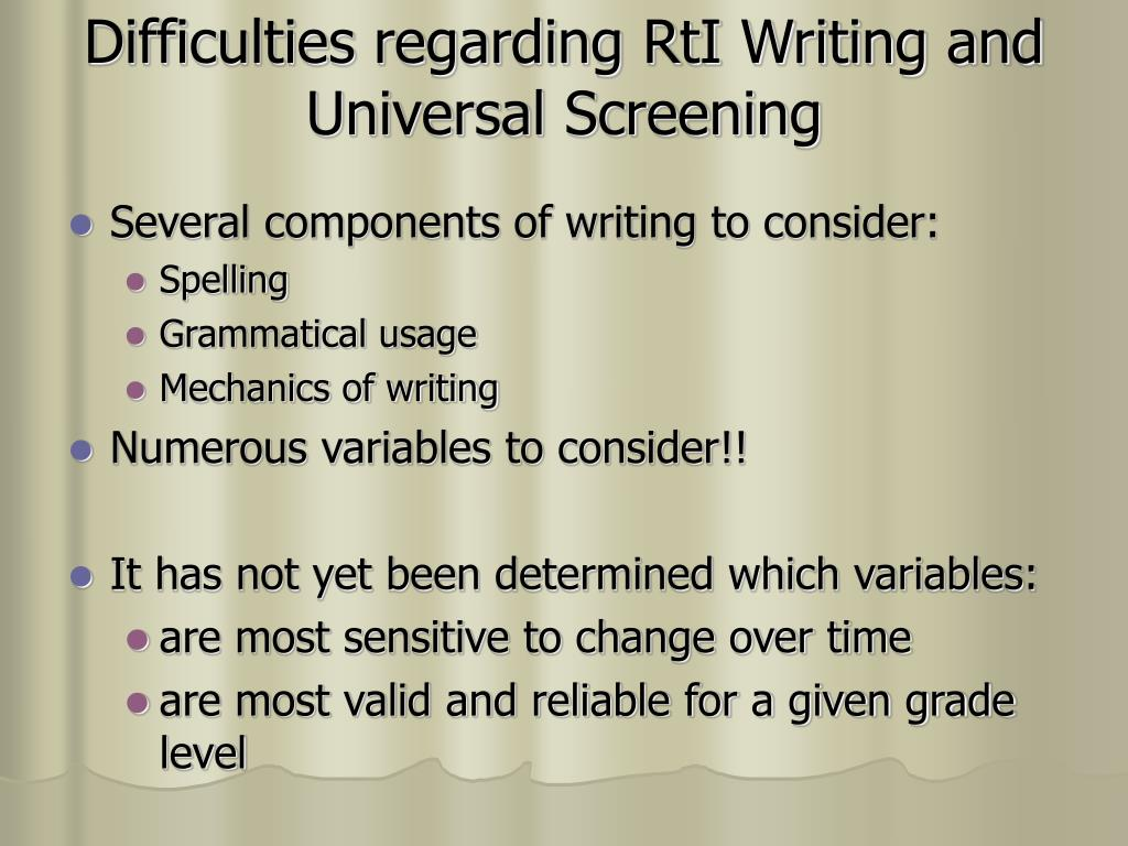 Difficulties regarding RtI Writing and Universal Screening