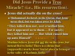 did jesus provide a true miracle i e his resurrection
