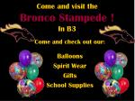 come and visit the bronco stampede in b3