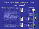 what is the depth of focus of a lens in a camera