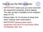 how to use the nec projector2